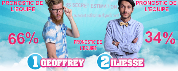 Nomination 1 -> GEOFFREY VS ILIESSE {Estimations}