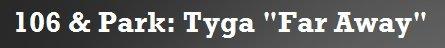 Tyga Au 106 & Park (1 Jour).