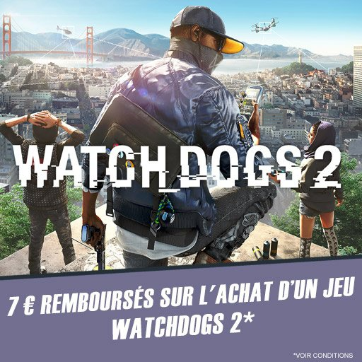 Cashback de 7¤ sur le jeu Watch Dogs 2 !