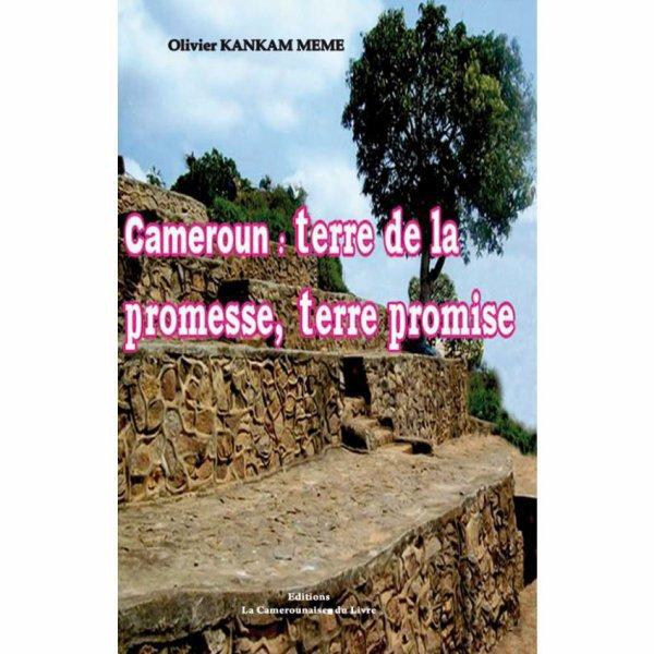 Cameroun: terre de la promesse, terre promise.