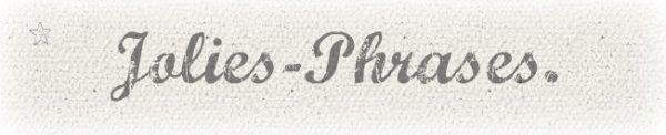 Belles Phrases, Proverbes, Citations. ♥