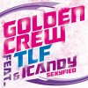 Golden Crew feat Icandy & T.L.F - Sexyfied