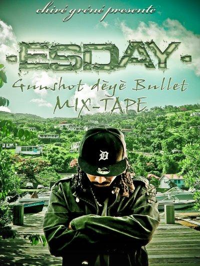 Mix-tape d' ESDAY GuNShOt DéYè BuLLeT