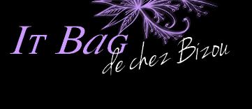 Le It Bag de chez Bizou