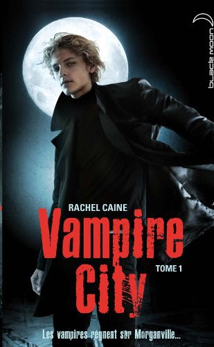 Vampire City T1 Bienvenue en Enfer
