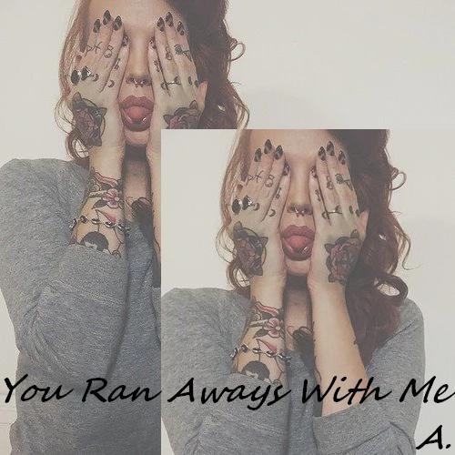 You Ran Aways With Me