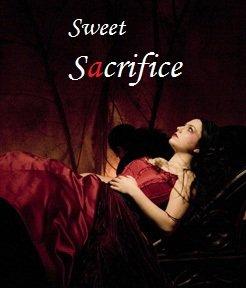 Sweet Sacrifice: pr�sentation