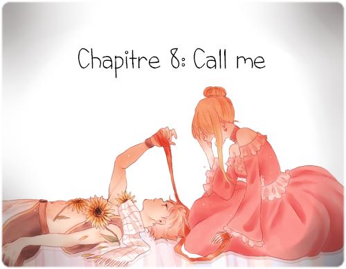 Chapitre 8: Call me