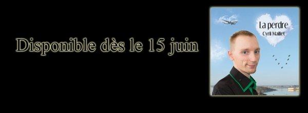 Cyril Maillet - La perdre - Sortie le 15 Juin 2015