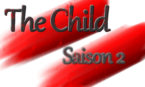 [The Child] Chapitre 15, Saison 2