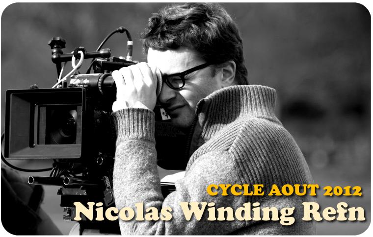 LE CYCLE, août 2012 : NICOLAS WINDING REFN - PARTIE 1
