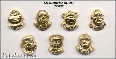 "SERIE DE FEVES ""LE BEBETE SHOW DORE"""