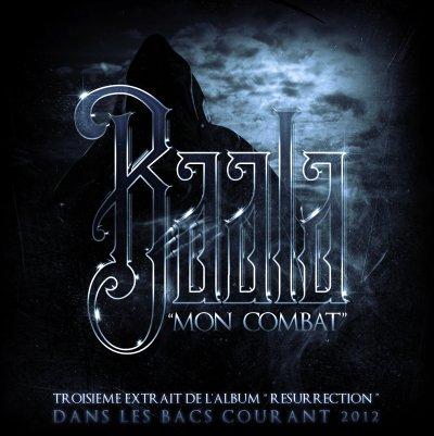 Resurrection courant 2012 / Baala - Mon Combat (2011)