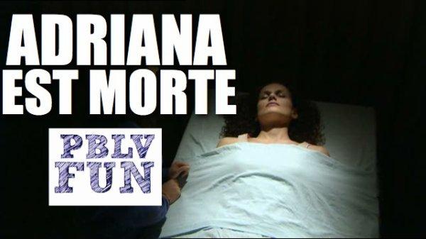 ADRIANA EST MORTE, R�SUM� DE L'�PISODE DE VENDREDI