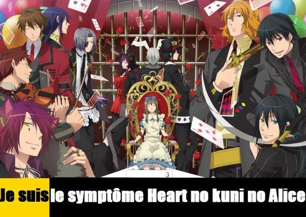 Je suis le symptôme Heart no kuni no Alice / Alice au Royaume de Coeur !