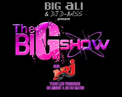 The BIG SHOW sur NRJ tous les vendredis soir de 00.00 à 2.00h !!