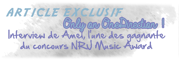 Article exclusif : Amel, gagnante du concours NRJ Music Awards !
