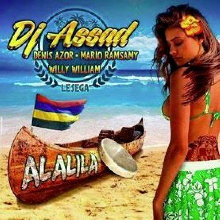 fredo3b / dj assad présente Alalila (Le sega) [Radio Edit] (feat. Denis Azor, Mario Ramsamy, Willy William) (2014)