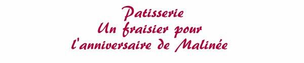 Patisserie - un fraisier pour l'anniversaire de Malin�e
