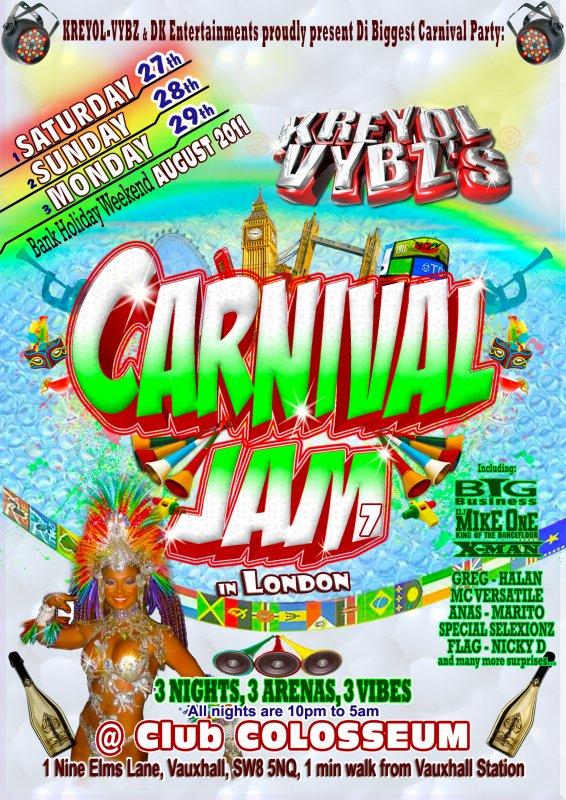 CARNIVAL JAM 2011: 3 NUITS, 3 ARENES, 3 VIBES Differentes + de 12 DJ's & ARTISTES, La Soirée Carnavale Caribbeenne la plus attendu a Londres