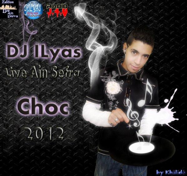 DJ ILYAS Live Ain Sefra - Choc 2012