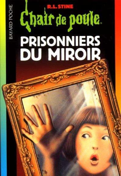 Prisonniers du miroir blog de chair de poule officiel for Prisonniers du miroir