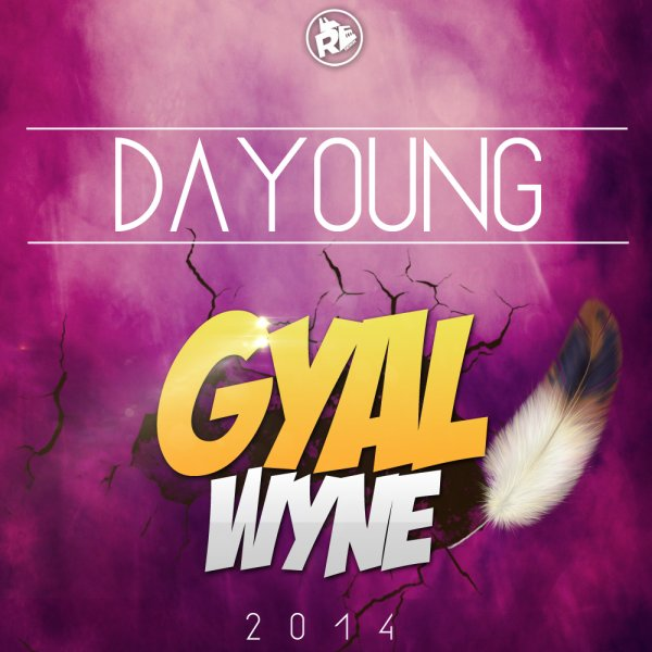 DAYOUNG_Gyal Wyne Ft MICKAEL RIDDIM PROD (2014)