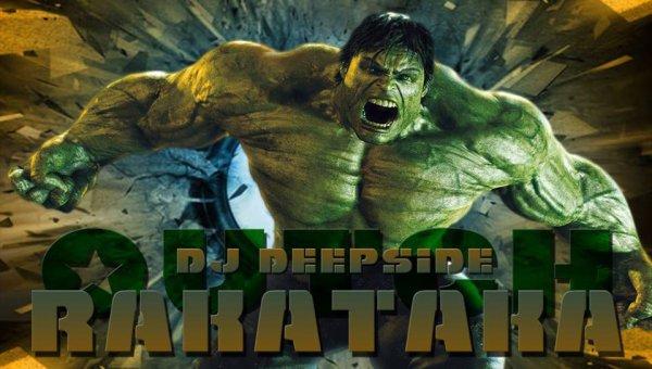 Ze Bass SysteM / DJ Deepside Vs Hulk - Rakataka Outch (Ori Deck) 2k13 (2013)