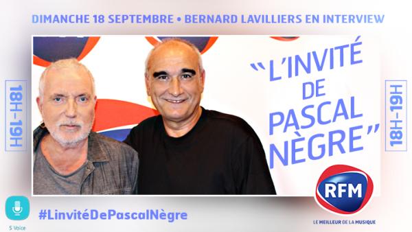 Le 18 septembre 2016, Bernard Lavilliers est l'invit� de Pascal N�gre sur RFM DE 18 � 19h00