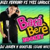 Bar� ber� zookey - Alex Ferrari vs Yves Larock (Dj Julien H intro club mix)
