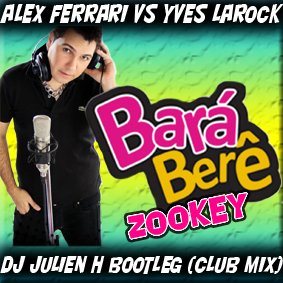 Bar� ber� zookey - Alex Ferrari vs Yves Larock (Dj Julien H intro club mix)  (2012)