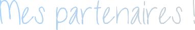 ♥ New letter &  Mes partenaire ❀