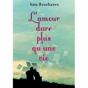 l'amour plus qu'une vie d'Ann Brashares