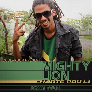 Mighty Lion & Akim Prod - Chante pou li (Exclusivité CLK2014) (2014)