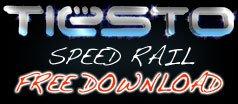 Tiesto Speed Rail - Free Download