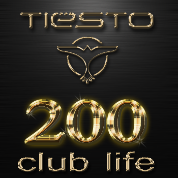Playlist de cette semaine pour Tiësto's Club Life 200 podcast