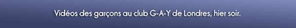 Concert au G-A-Y club + Les garçons aux USA
