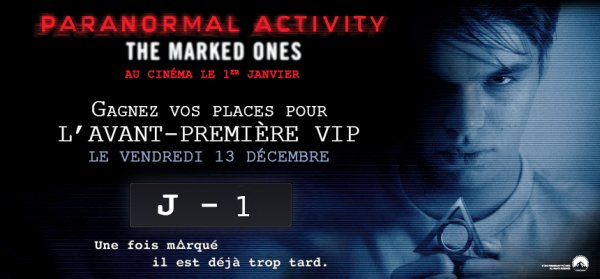 "- Gagne tes places pour l'avant-premi�re de Paranormal Activity ""The Marked Ones"""
