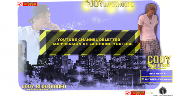 Supression du compte Youtube.com/codybloothoofd et Twitter.com/ """"""""