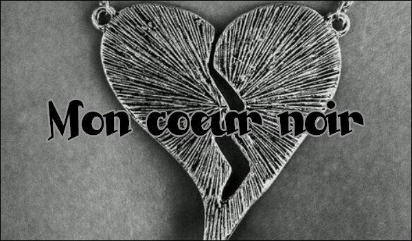 Mon coeur noir !