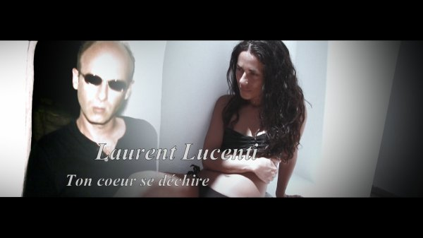 "News Music video by Laurent Lucenti performing "" Ton coeur se d�chire "", (C) 2015"
