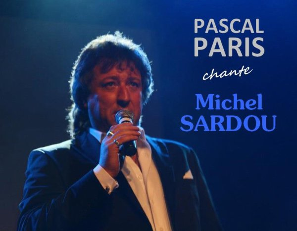 "PASCAL PARIS chante MICHEL SARDOU ""CHANTEUR DE JAZZ"" SPECTACLE 2013"