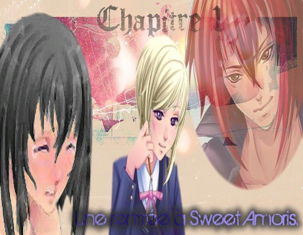 Chapitre 1: Une rentr�e � Sweet Amoris