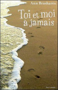 Toi et Moi � Jamais, d'Ann Brashares