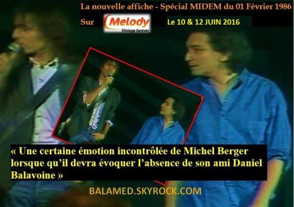 La nouvelle affiche de F�vrier 1986 sur MELODY le 10 & 12 Juin 2016 (Emotion de Michel Berger lorsque qu'il �voque son ami Daniel Balavoine)
