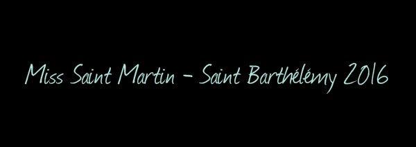 Miss Saint Martin - Saint Barth�l�my 2016