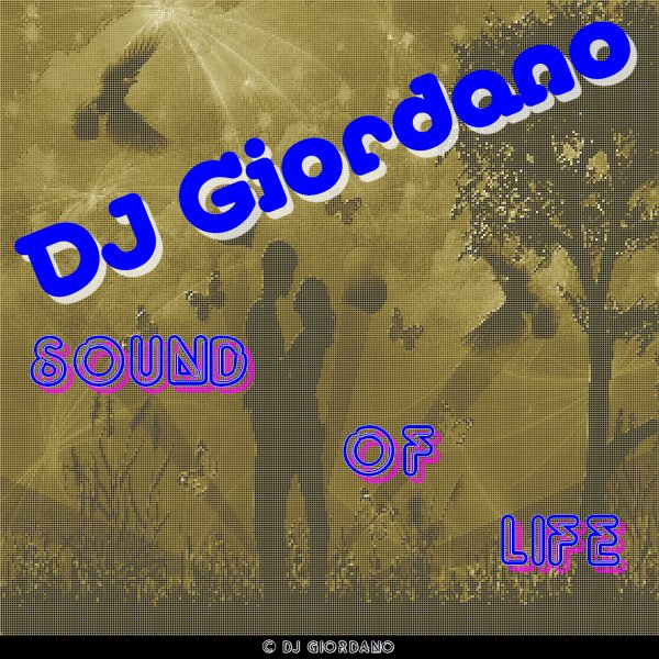 Sound of Life / DJ Giordano - Champion of Rotten Music ! (Shit Music !) [Original mix] (2013)