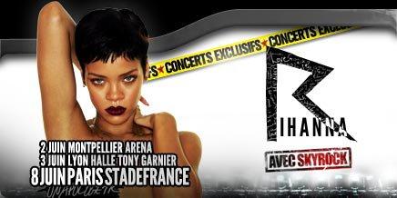 Evénement SKYROCK : RIHANNA en concert à Montpellier, Lyon et au Stade de France avec SKYROCK