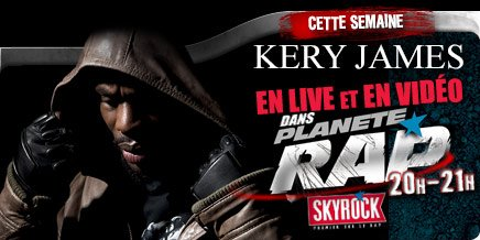 Toute cette semaine dans Planète Rap sur Skyrock, Kery James est l'invité de Fred Musa.
