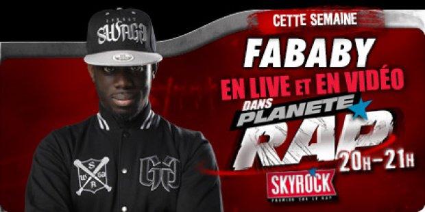 Fred re�oit Fababy dans Plan�te rap sur Skyrock toute cette semaine.